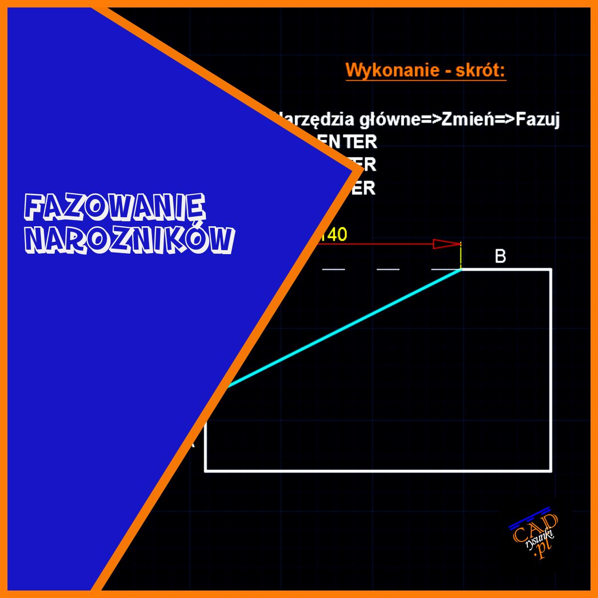 Ćwiczenie przedstawia metode fazowania narożników elementu krok po kroku wraz z rysunkiem tzw infograjika.