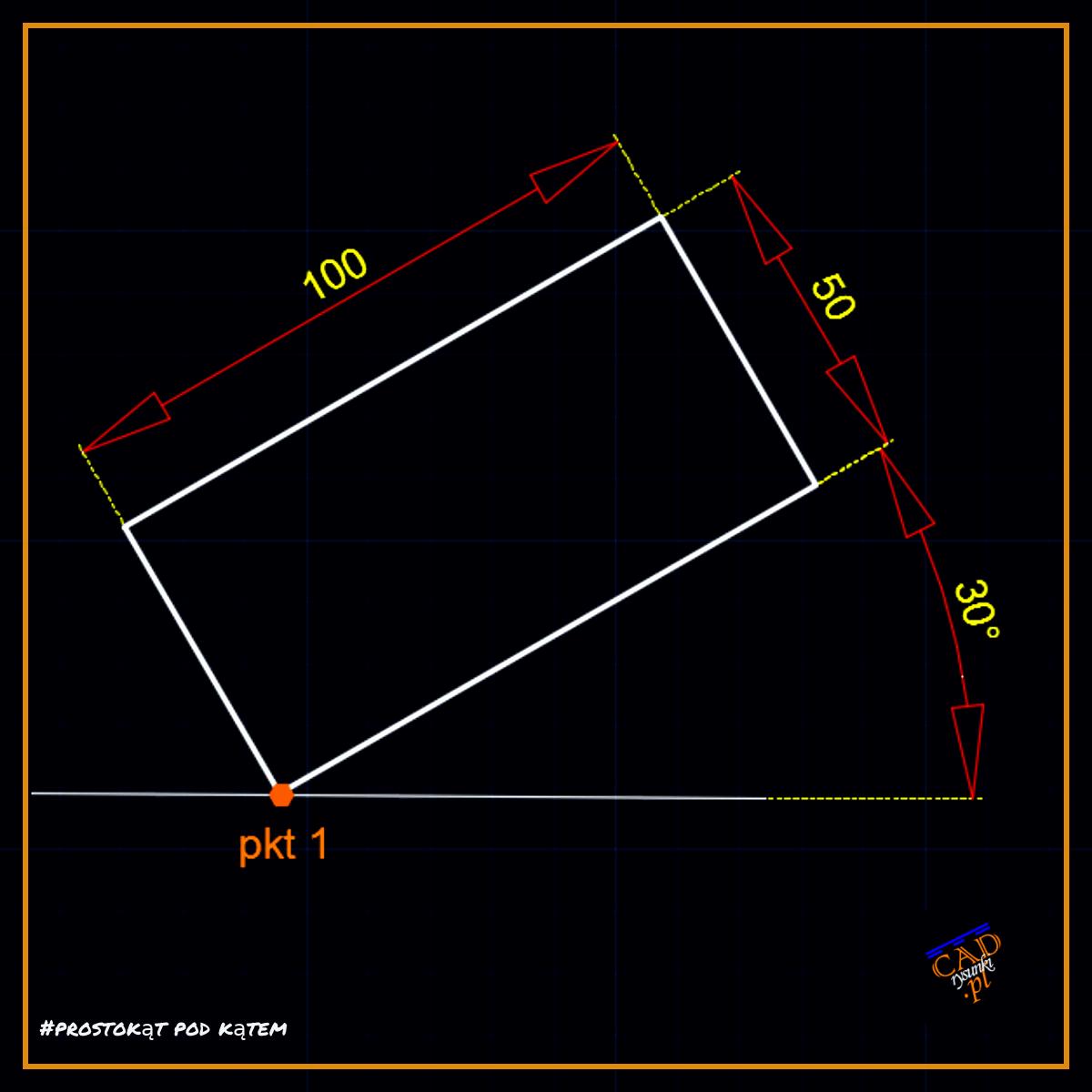 Rysowanie prostokąta, kwadratu pod kątem w programach CADowskich